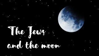 Why Jews are compared to the moon