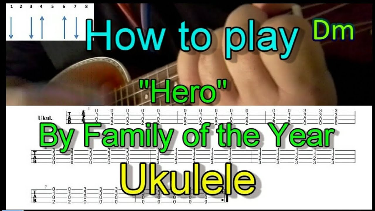 How To Play Hero By Family Of The Year With Tabs Ukulele Cover