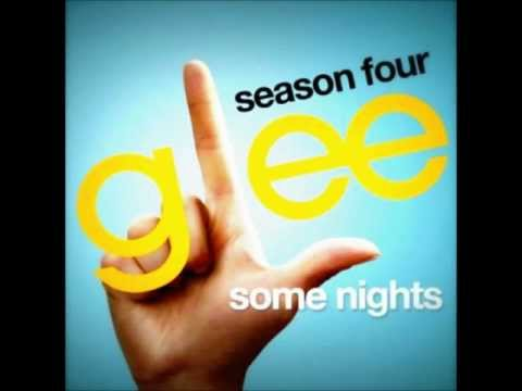Some Nights (Glee Cast Version) - FULL SONG - HQ