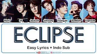 GOT7 - ECLIPSE Easy Lyrics by GOMAWO [Indo Sub]