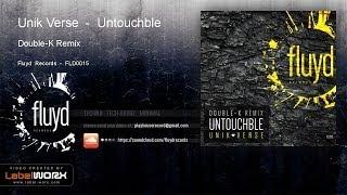 Unik Verse - Untouchble (Double-K Remix)