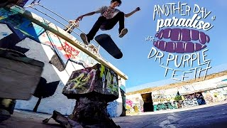 GoPro Skate: Another Day in Paradise with Dr. Purpleteeth - Vol. 1