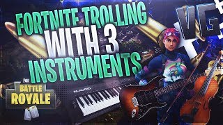 Fortnite Trolling With 3 Instruments!
