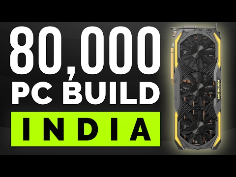 80,000 Rs Price Indian Gaming PC. [PC Build India 2017]
