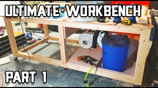 Ultimate Workbench Build - The Start! // Part 1