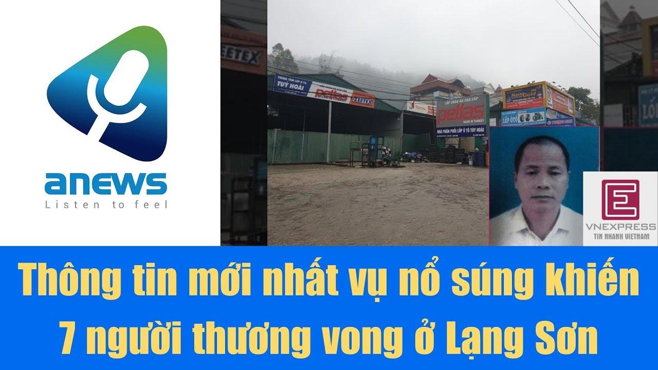 Thông tin mới nhất vụ nổ súng khiến 7 người thương vong ở Lạng Sơn
