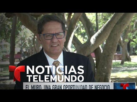 400 empresas ven opciones de negocio en la construcción del muro | Noticiero | Noticias Telemundo