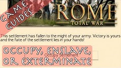 OCCUPY, ENSLAVE, OR EXTERMINATE - Game Guides - Rome: Total War