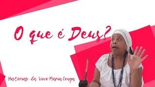 O QUE É DEUS? | HISTÓRIAS DA VOVÓ MARIA CONGA