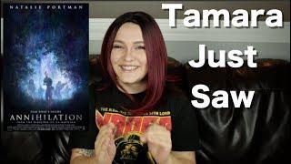 Annihilation - Tamara Just Saw
