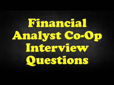 Financial Analyst Co-Op Interview Questions