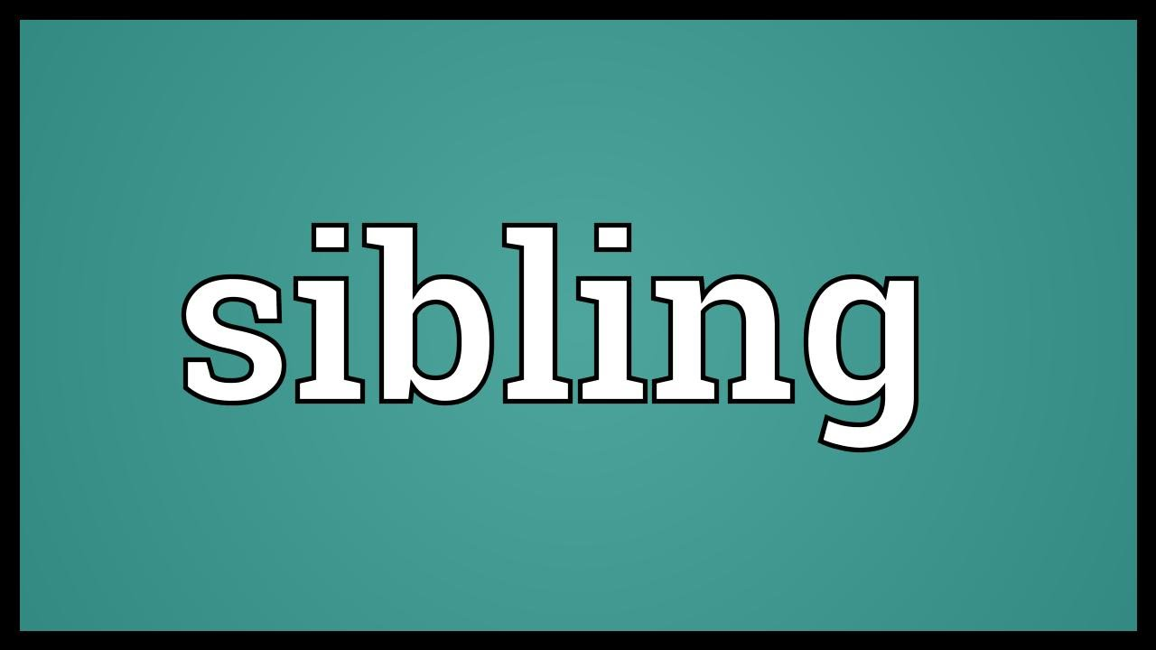 Sibling Meaning