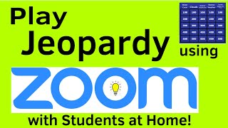How to Play Jeopardy in Zoom Meetings with Students