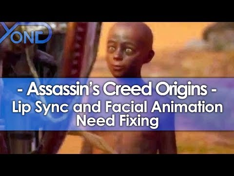 Assassin's Creed Origins Lip Sync and Facial Animation Need Fixing
