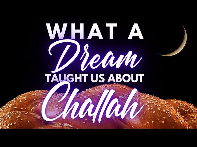 What A Dream Taught Us About Challah