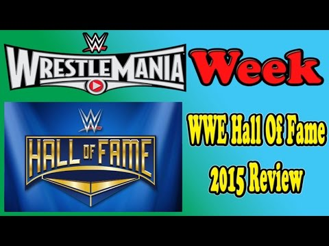 WWE Hall Of Fame 2015 Review - YouTube