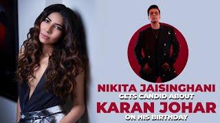 Celebrity Stylist Nikita Jaisinghani gets candid about Karan Johar on his Birthday