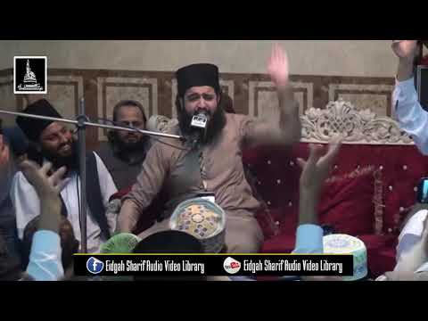 Shah Dhool'ha Bana Aaj Ki Raat Hai By Shaykh Hassan Haseeb Ur Rehman Eidgah Sharif 2018