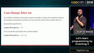 "CppCon 2018: Ólafur Waage ""Let's learn programming by inventing it"""