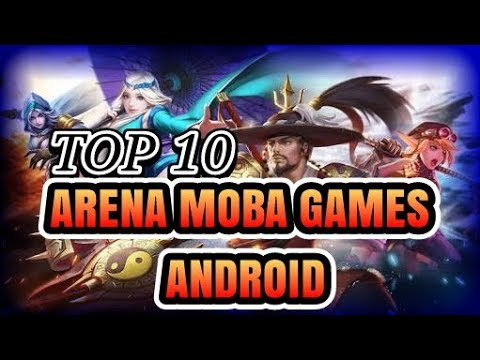 TOP 10 BEST ANDROID MOBA (ARENA) GAMES 2018 | MULTIPLAYER ONLINE BATTLE | BY MLBB TOURNAMENTS