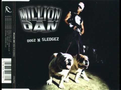 Клип Million Dan - Dogz N Sledgez