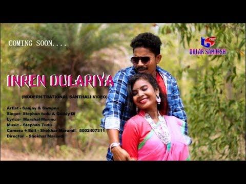 Inren Dulariya New Coming Soon Modern Traditional Santhali Video Trelar