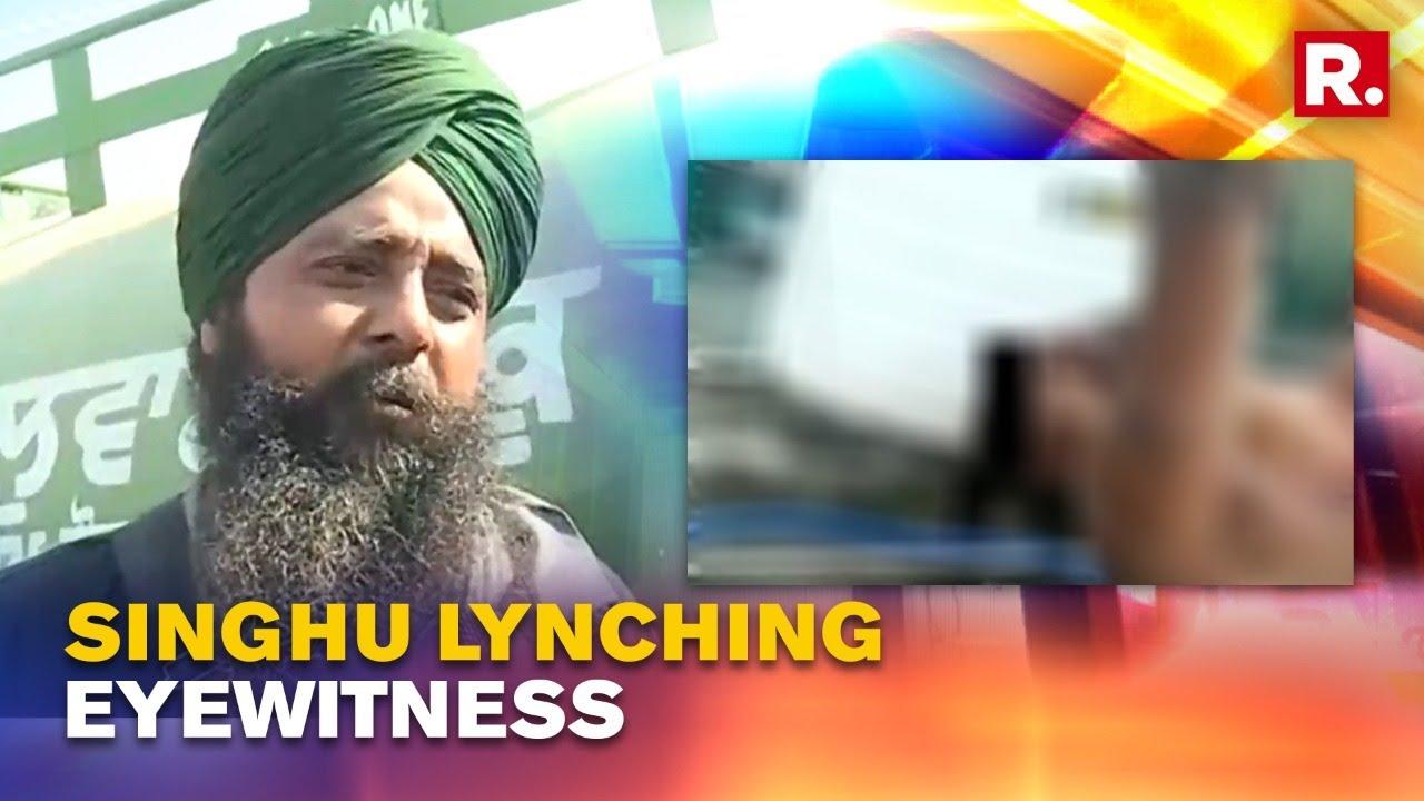 Download Horrific Singhu Lynching: Eyewitness speaks to Republic, reveals details of brutal murder