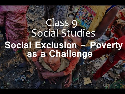 Social Exclusion - Poverty as a Challenge : CBSE Class 9 IX Economics