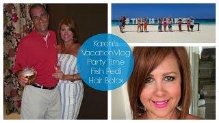 Karen's Punta Cana Vacation   Fish Pedi & Hair Botox
