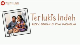 Rizky Febian, Ziva Magnolya - Terlukis Indah (Lirik)