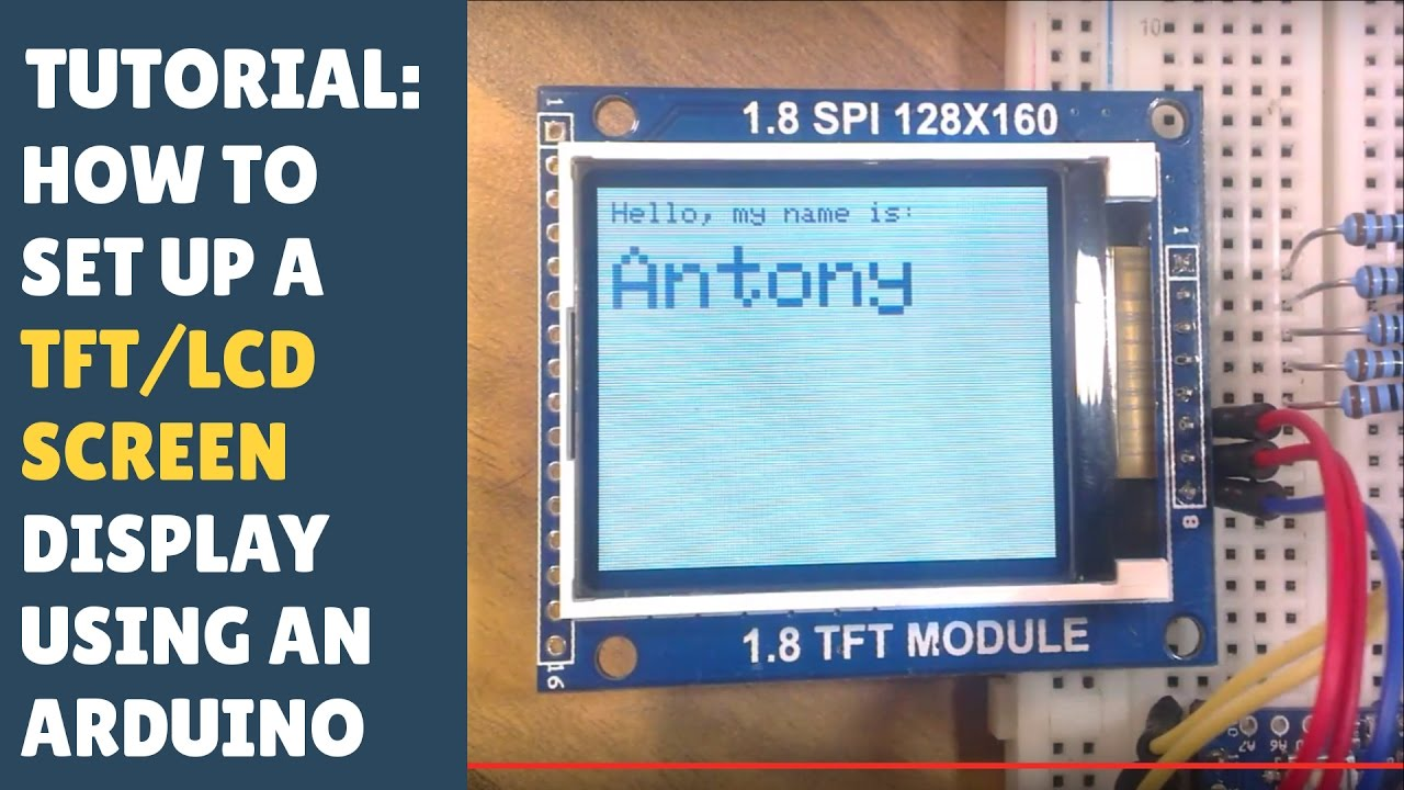 TUTORIAL: How to set up a TFT/LCD screen/display on Arduino (and get it  working!)