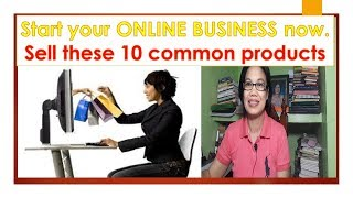 Start your online business now. Sell these 10 products.