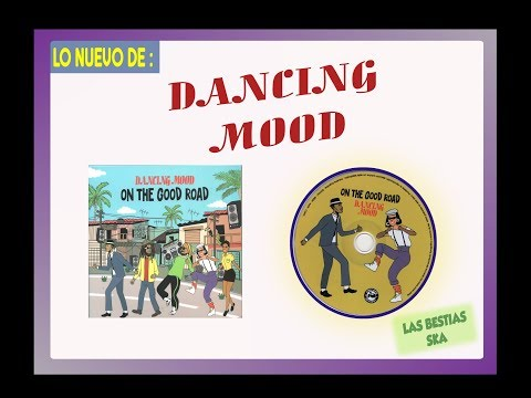 Dancing Mood : On the good road nuevo cd grabado en el año 2017 Full album