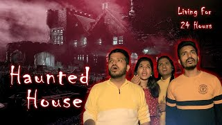 Living In Haunted House For 24 Hours Challenge | Horror House | Hungry Birds