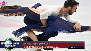 JO 2018 : le programme de  lundi 19 février en heures françaises