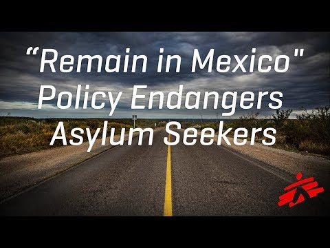 US 'Remain in Mexico' policy endangers lives of asylum seekers in Tamaulipas state