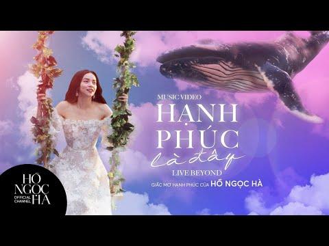Hạnh Phúc Là Đây [Live Beyond] - Hồ Ngọc Hà (Official Music Video)