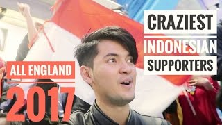 final all england 2017 crazies indonesian supporters