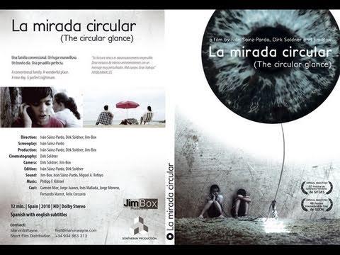 LA MIRADA CIRCULAR - ShortFilm (Subt) - THE CIRCULAR GLANCE