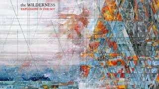 Explosions In The Sky - The Wilderness (Full Album)