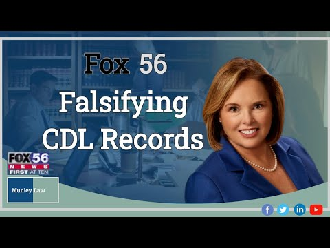 falsifying-cdl-records---fox56-making-the-case---munley-law