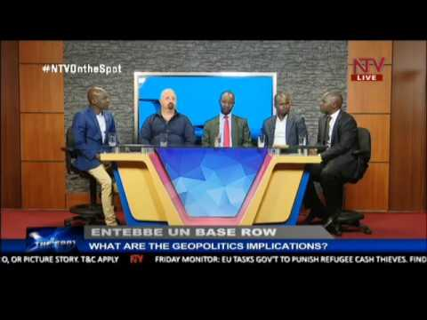 ON THE SPOT: What are the geopolitical implications of the Entebbe UN base row
