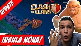 NOUL UPDATE CLASH OF CLANS - AVEM O INSULA NOUA SI PUTEM CALATORI CU BARCA! + TRUPE NOI !