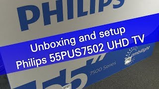 Philips 55PUS7502 UHD Android TV unboxing