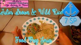 Weight Watchers Food Prep Series: Julie's Brown & Wild Rice