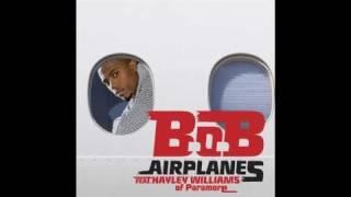 B.o.B (Bobby Ray) - Airplanes Ft. Haley Williams Of Paramore (With Lyrics)