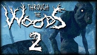 Through The Woods [Part 2] - THEY HAVE A CAVE TROLL