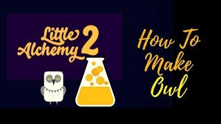 Little Alchemy 2-Myths and Monsters-How To Make Owl Cheats & Hints