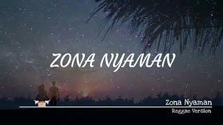 Zona nyaman - Reggae version - ( LYRICS VIDEO/LYRIC )