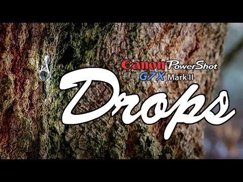 Drops - Video test Canon PowerShot G7X Mark II - 24-100mm f1.8-2.8